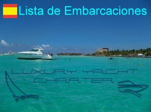 Lista de Yates botes catamaranes en renta Cancun Playa del Carmen Riviera Maya